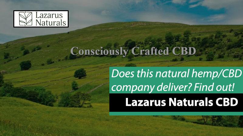 Lazarus Naturals CBD Review, Discount Coupon Code & More