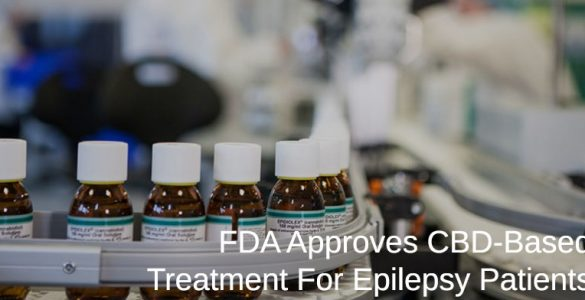 FDA approves cbd oil treatment